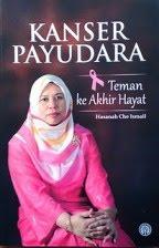 "Buku bertajuk ""Kanser Payu Dara Teman Ke Akhir Hayat"""